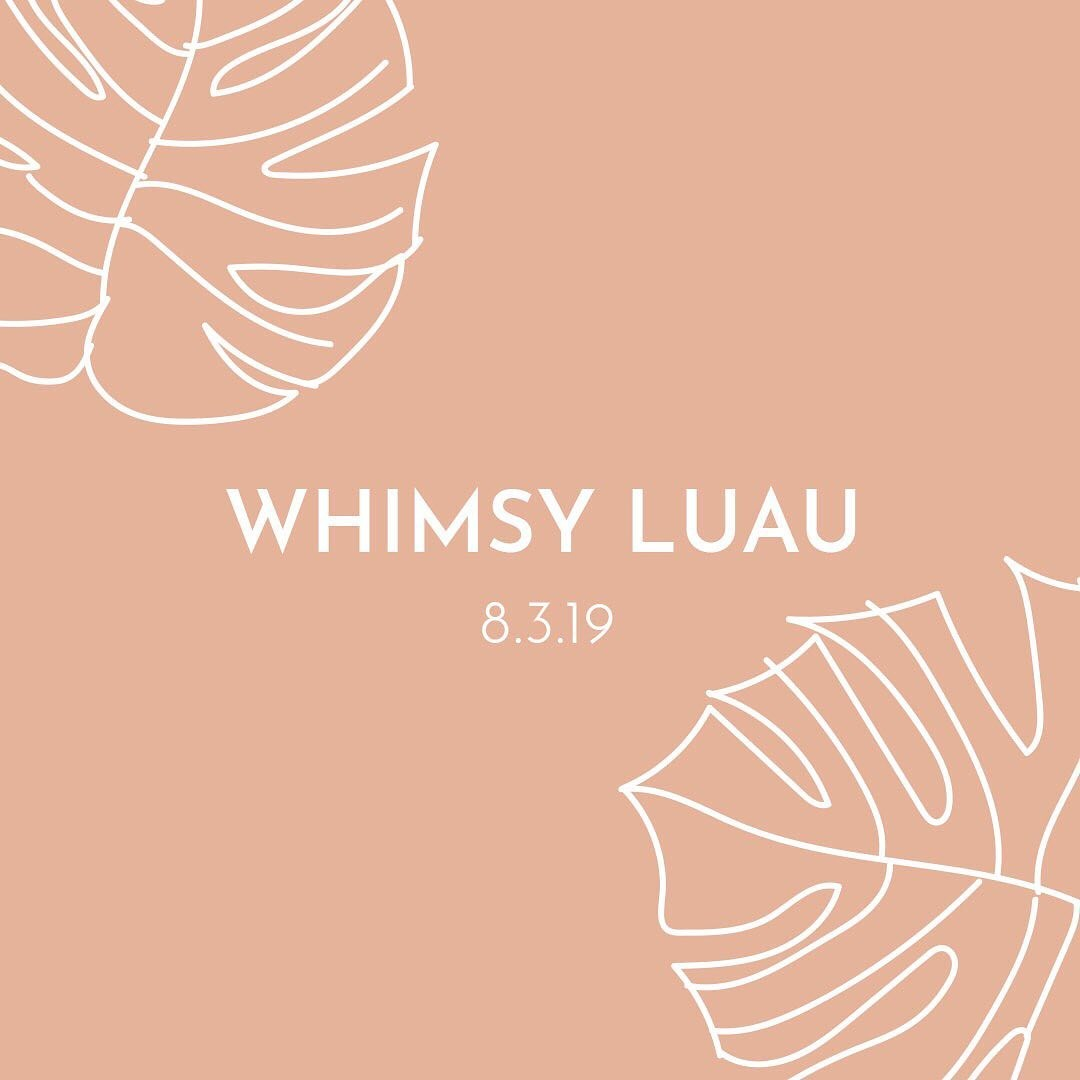 It's a Whimsy Luau …